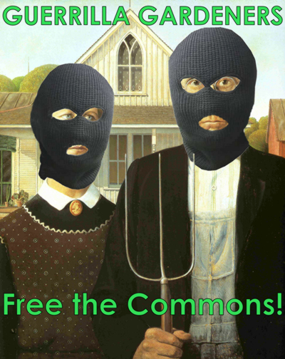 Guerrilla Gardeners - Free the Commons!