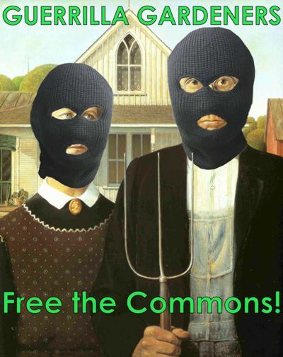Guerrilla Gardeners - Free the Commons!